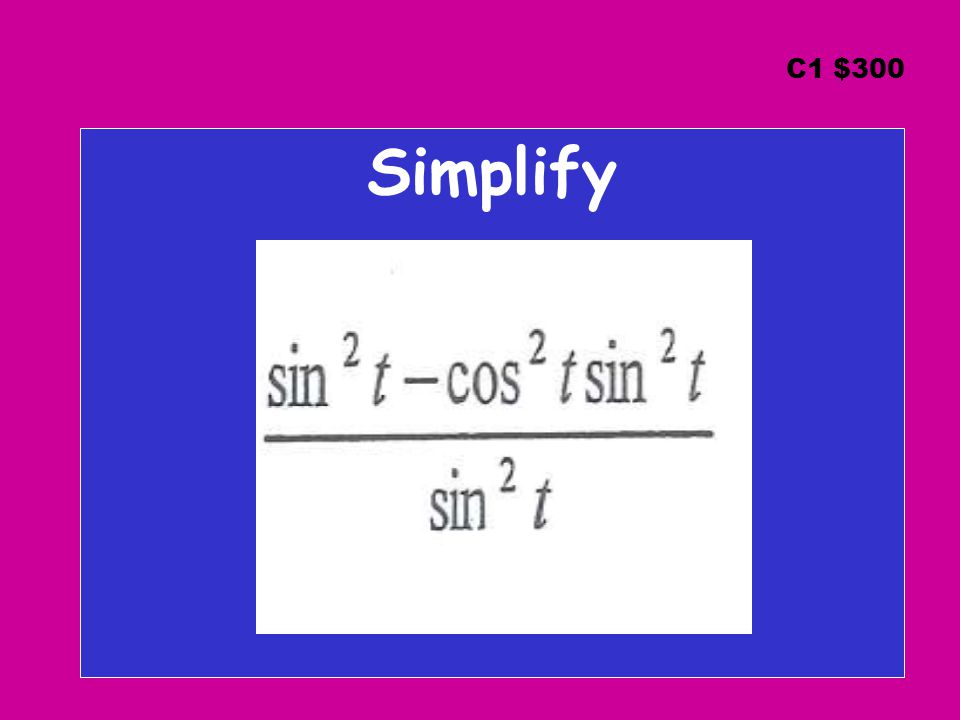 C1 $300 Simplify