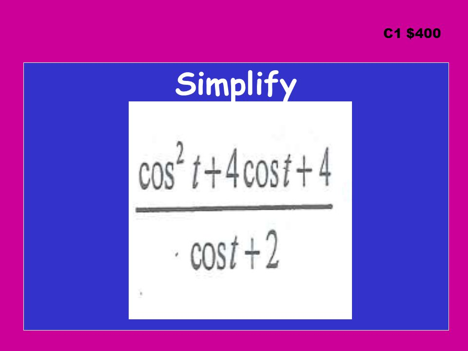 C1 $400 Simplify