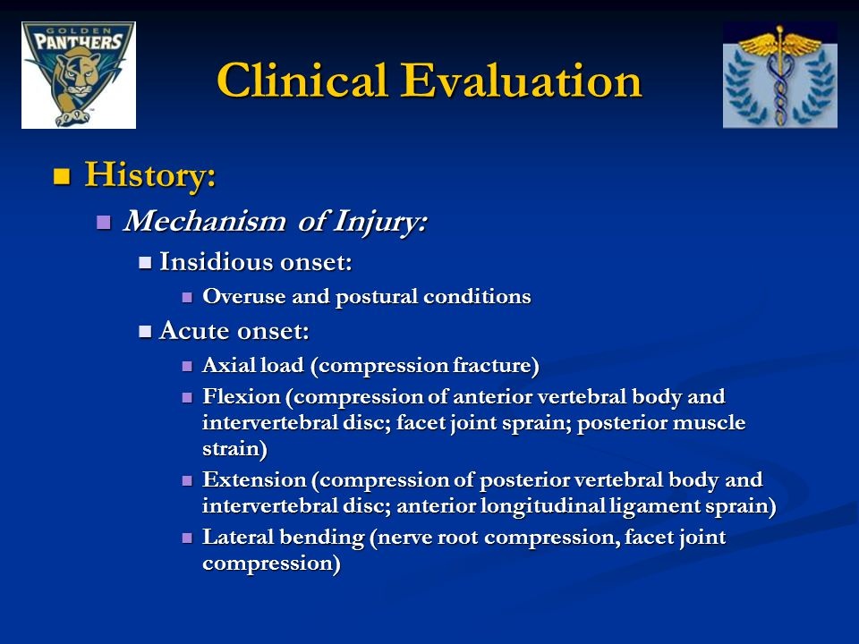 Clinical Evaluation History: Mechanism of Injury: Insidious onset: