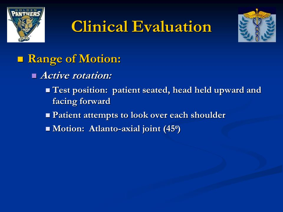 Clinical Evaluation Range of Motion: Active rotation: