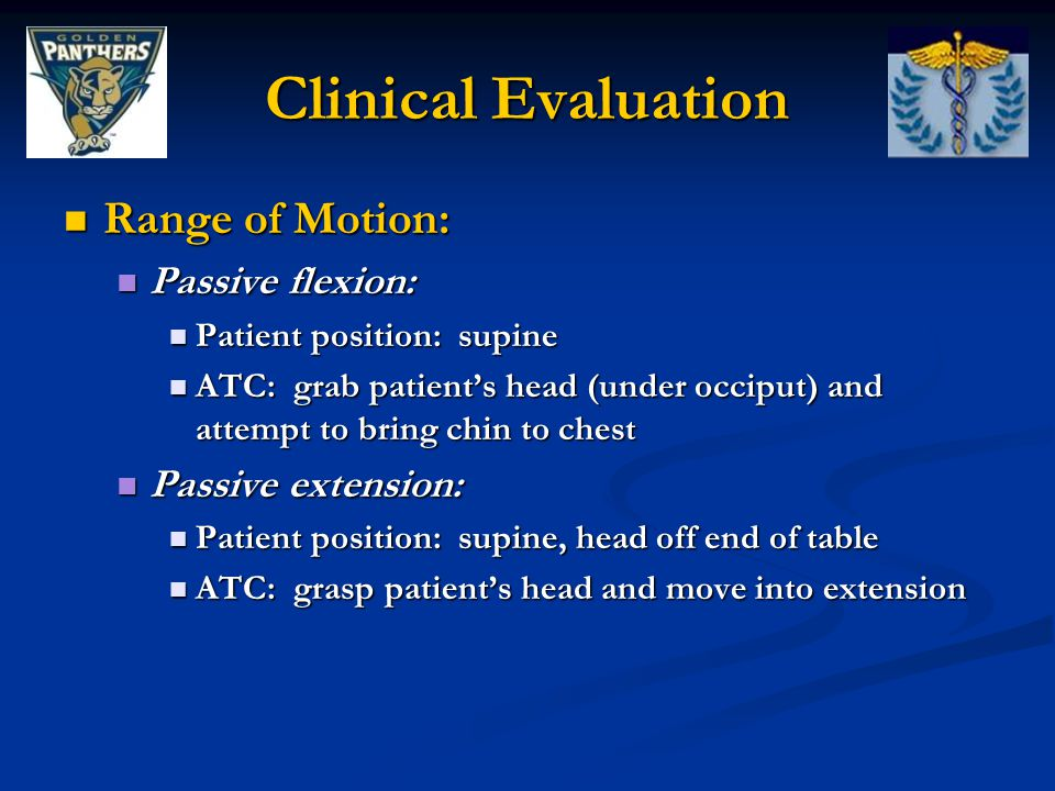 Clinical Evaluation Range of Motion: Passive flexion: