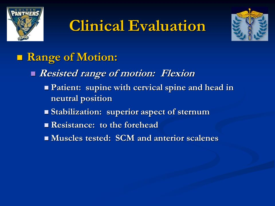Clinical Evaluation Range of Motion: Resisted range of motion: Flexion