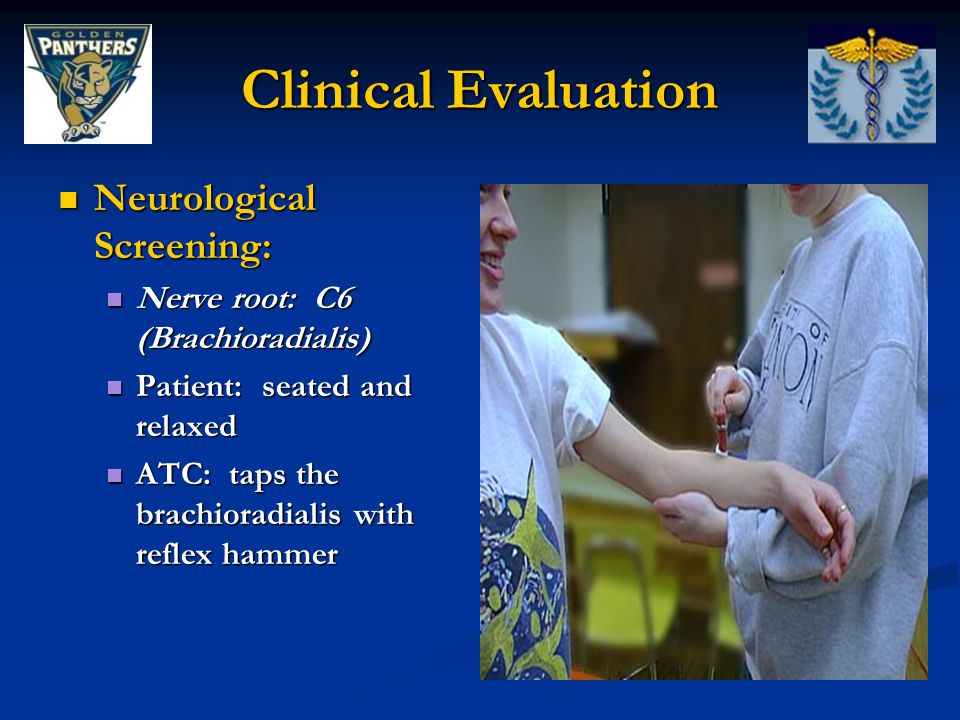 Clinical Evaluation Neurological Screening:
