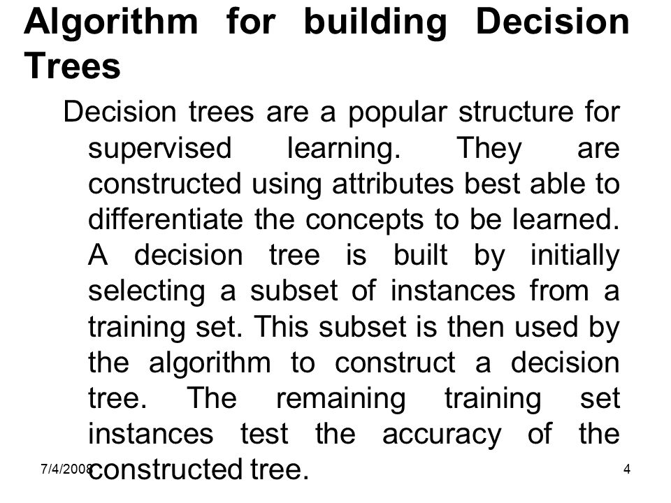 Algorithm for building Decision Trees