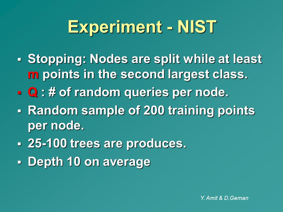 Experiment - NIST Stopping: Nodes are split while at least m points in the second largest class. Q : # of random queries per node.