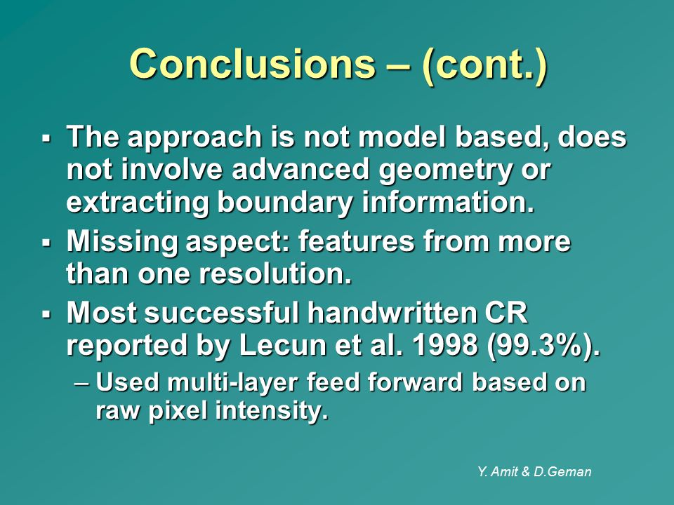 Conclusions – (cont.) The approach is not model based, does not involve advanced geometry or extracting boundary information.