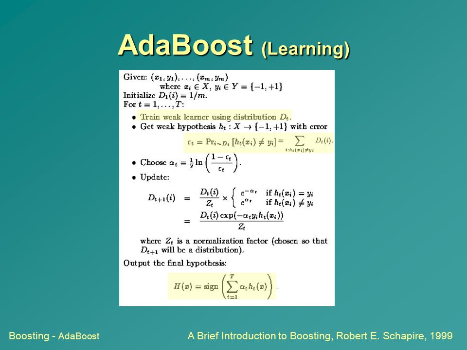AdaBoost (Learning) Boosting - AdaBoost