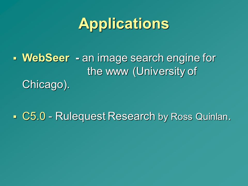 Applications WebSeer - an image search engine for the www (University of Chicago).