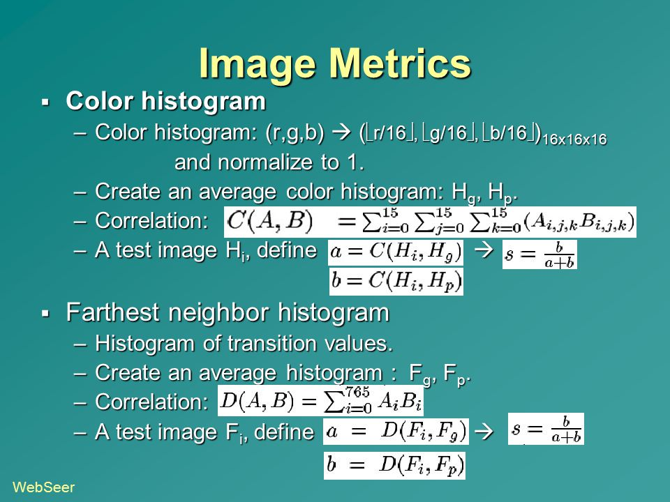 Image Metrics Color histogram Farthest neighbor histogram