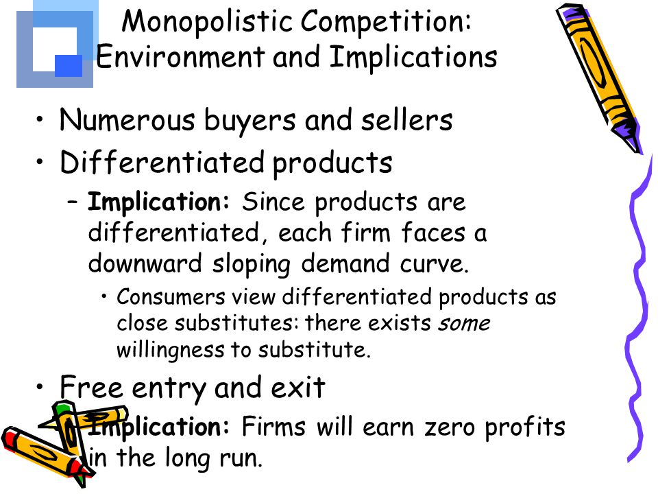Monopolistic Competition: Environment and Implications