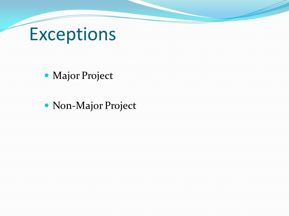 Exceptions Major Project Non-Major Project
