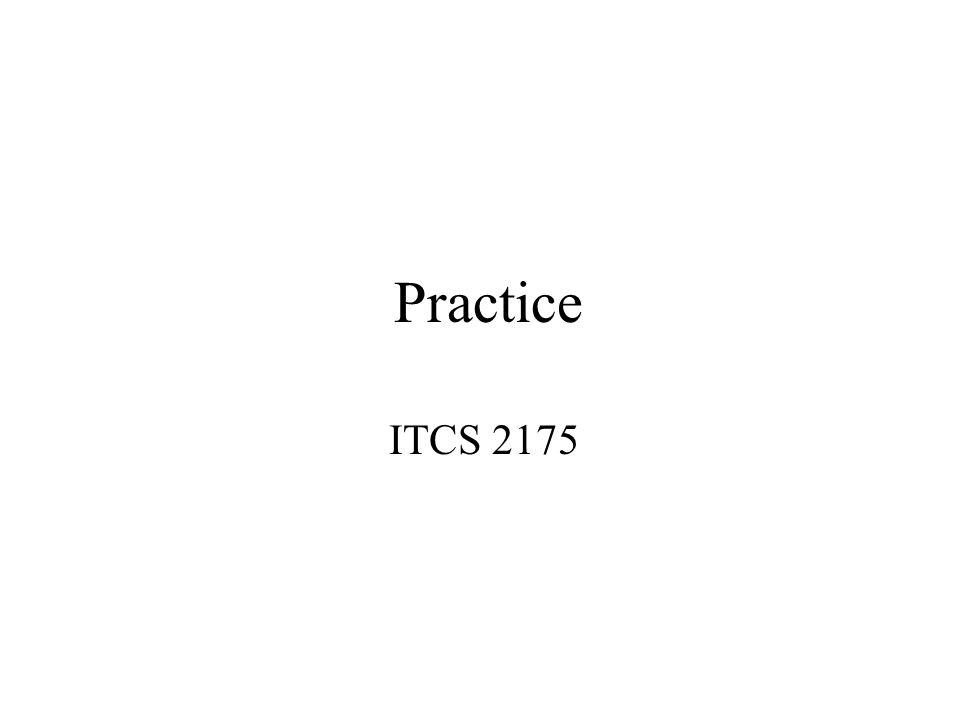 Practice ITCS 2175
