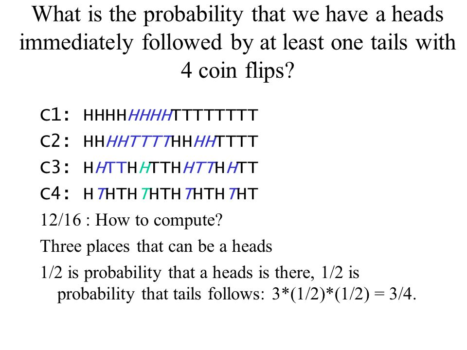 What is the probability that we have a heads immediately followed by at least one tails with 4 coin flips