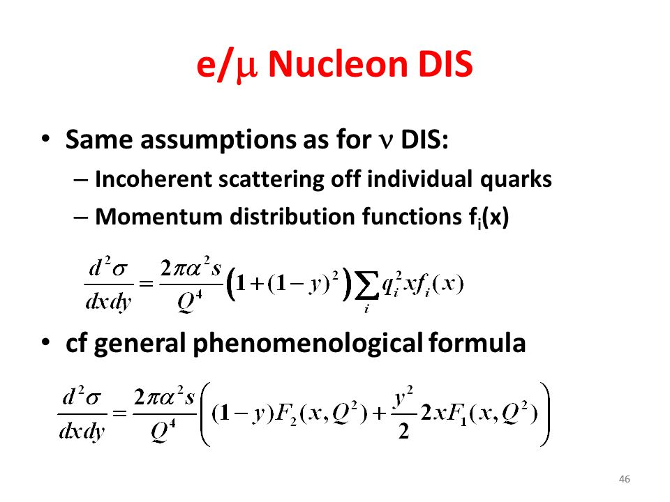 e/m Nucleon DIS Same assumptions as for n DIS: