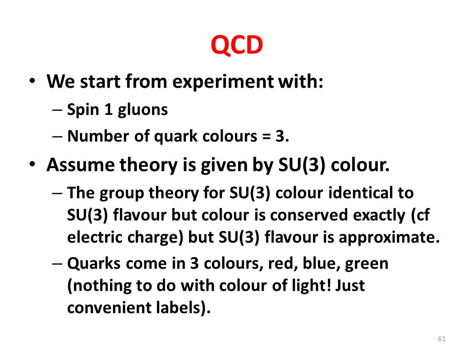 QCD We start from experiment with: