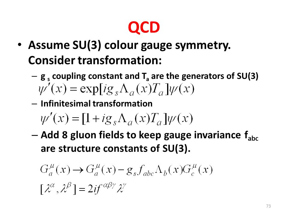 QCD Assume SU(3) colour gauge symmetry. Consider transformation: