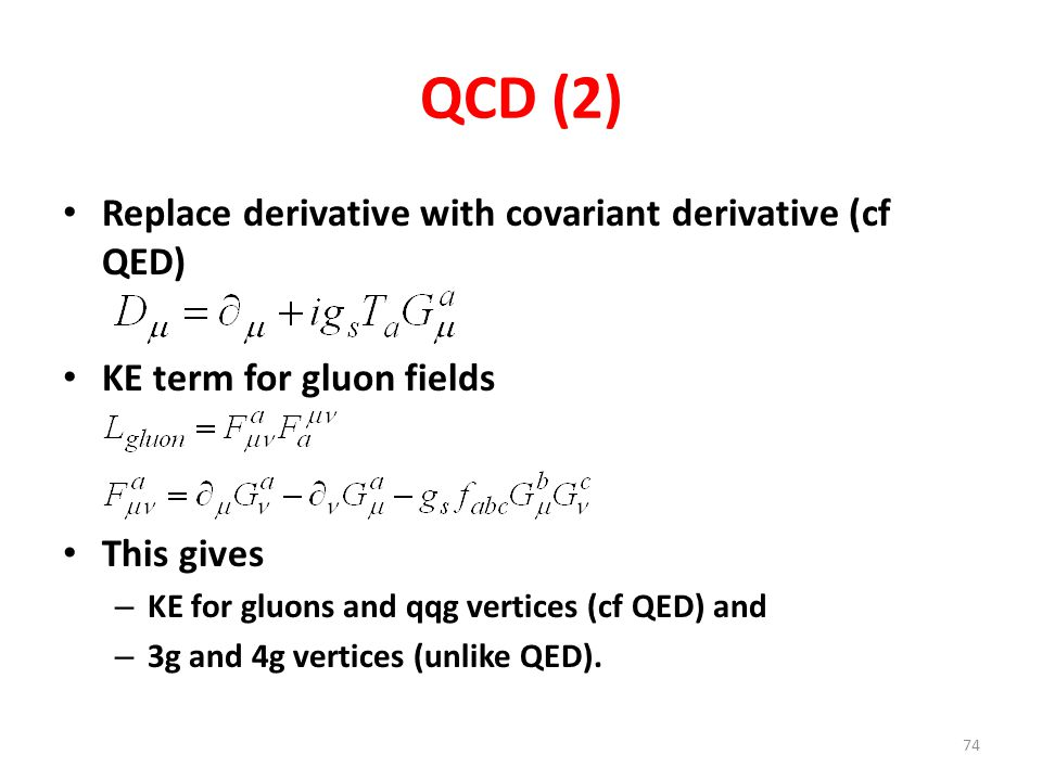 QCD (2) Replace derivative with covariant derivative (cf QED)