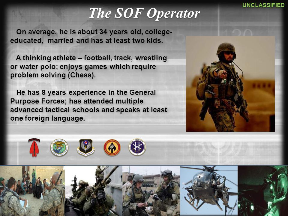 The SOF Operator On average, he is about 34 years old, college-educated, married and has at least two kids.