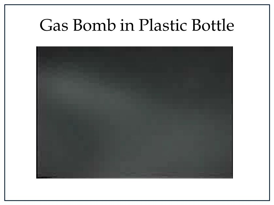 Gas Bomb in Plastic Bottle