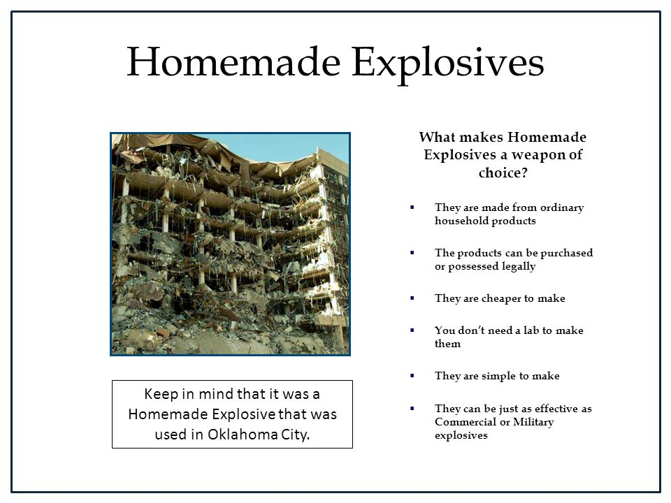 What makes Homemade Explosives a weapon of choice