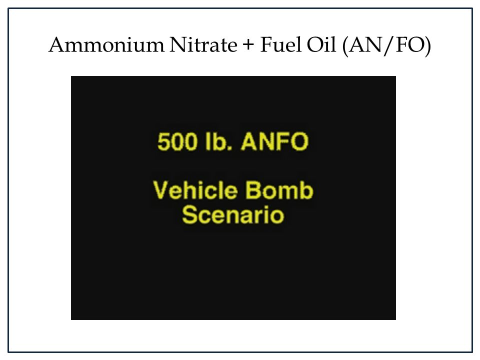 Ammonium Nitrate + Fuel Oil (AN/FO)