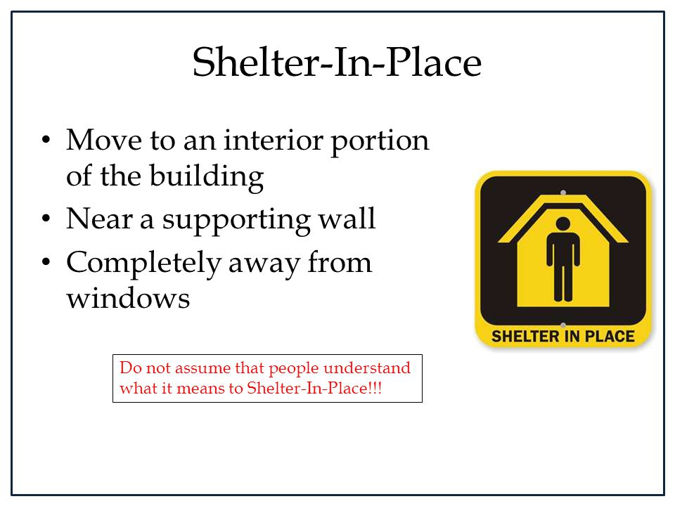 Shelter-In-Place Move to an interior portion of the building