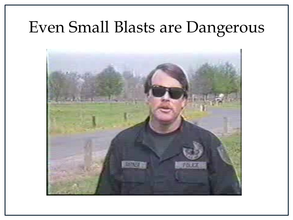 Even Small Blasts are Dangerous