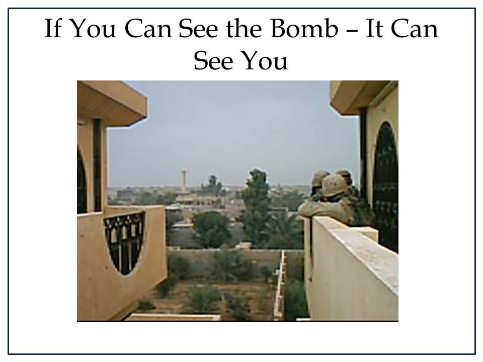 If You Can See the Bomb – It Can See You