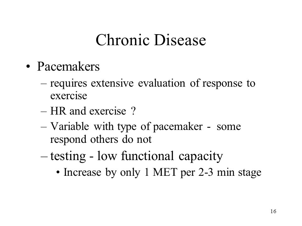 Chronic Disease Pacemakers testing - low functional capacity
