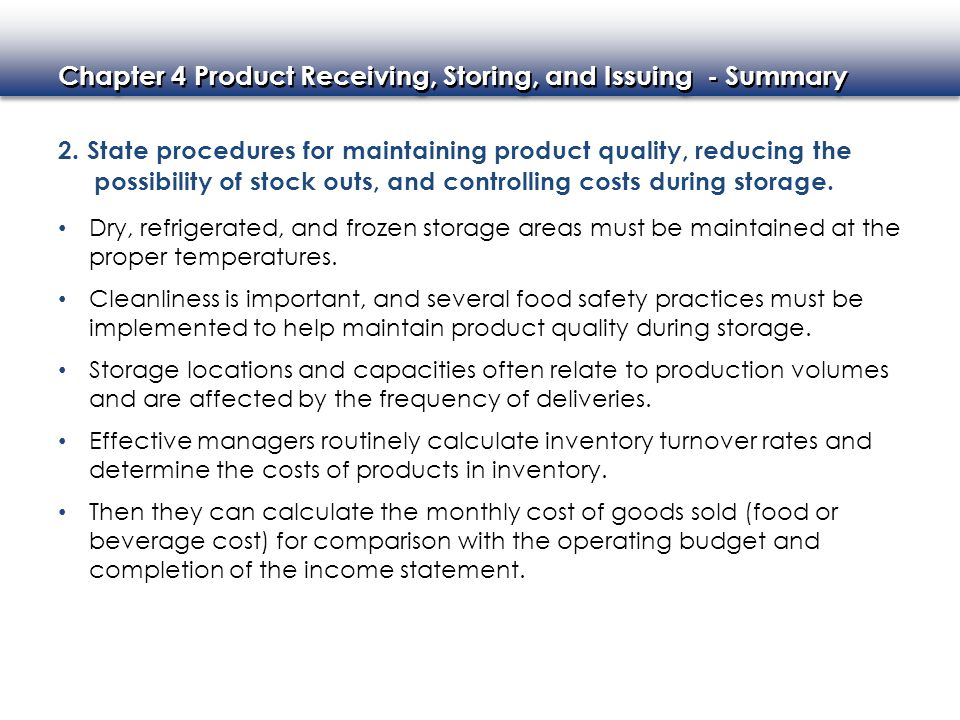 2. State procedures for maintaining product quality, reducing the possibility of stock outs, and controlling costs during storage.
