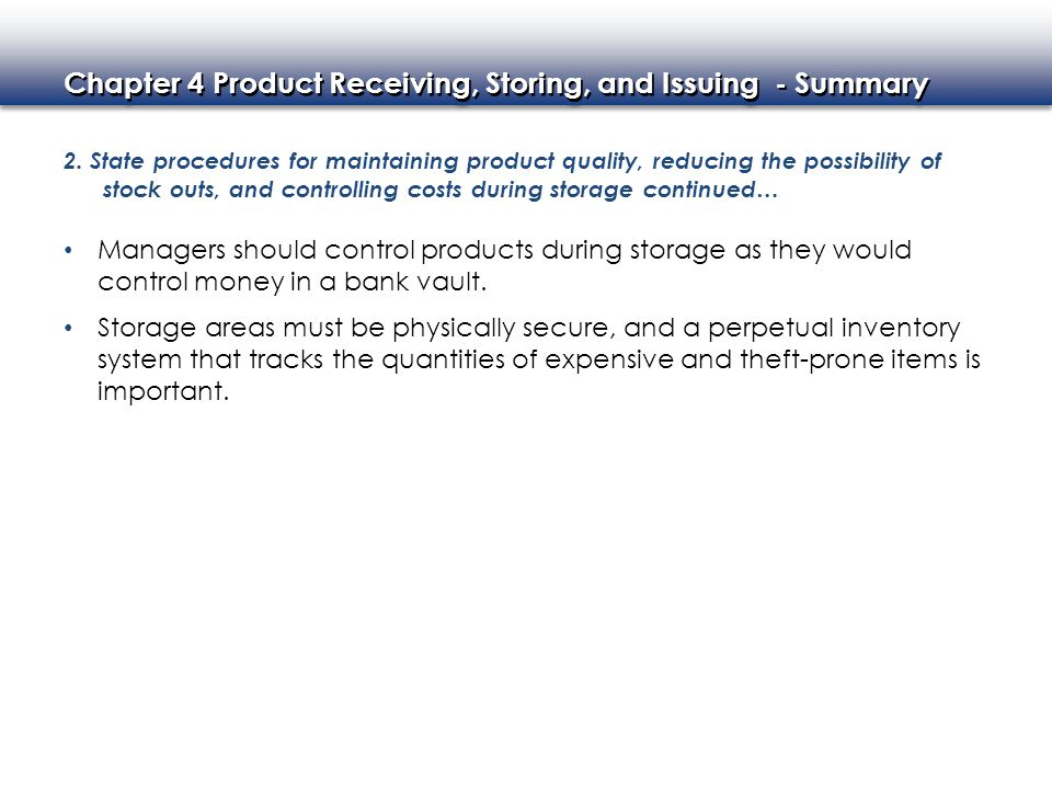 2. State procedures for maintaining product quality, reducing the possibility of stock outs, and controlling costs during storage continued…