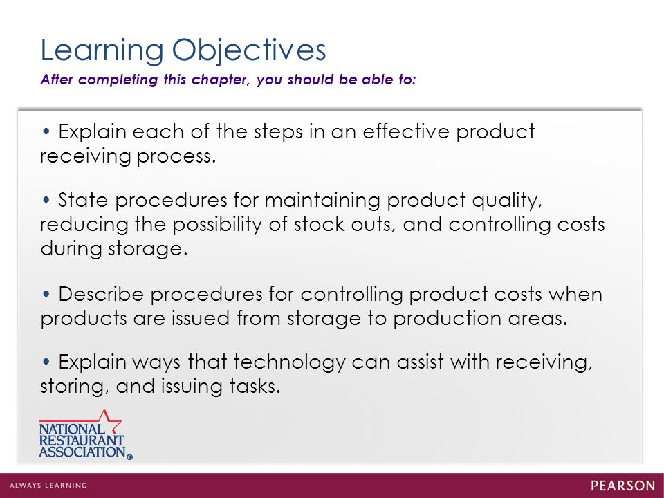 Learning Objectives After completing this chapter, you should be able to: • Explain each of the steps in an effective product receiving process.