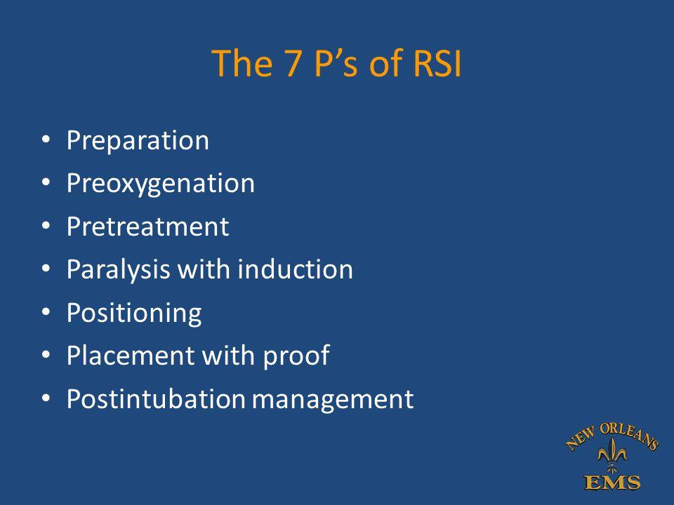 The 7 P's of RSI Preparation Preoxygenation Pretreatment