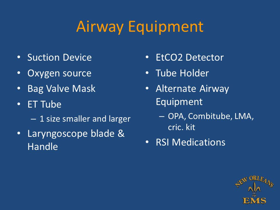Airway Equipment Suction Device Oxygen source Bag Valve Mask ET Tube