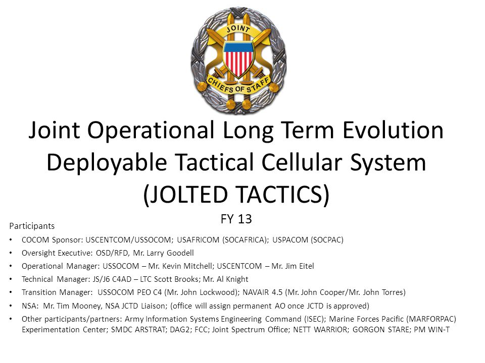4/11/2017 Joint Operational Long Term Evolution Deployable Tactical Cellular System (JOLTED TACTICS) FY 13.