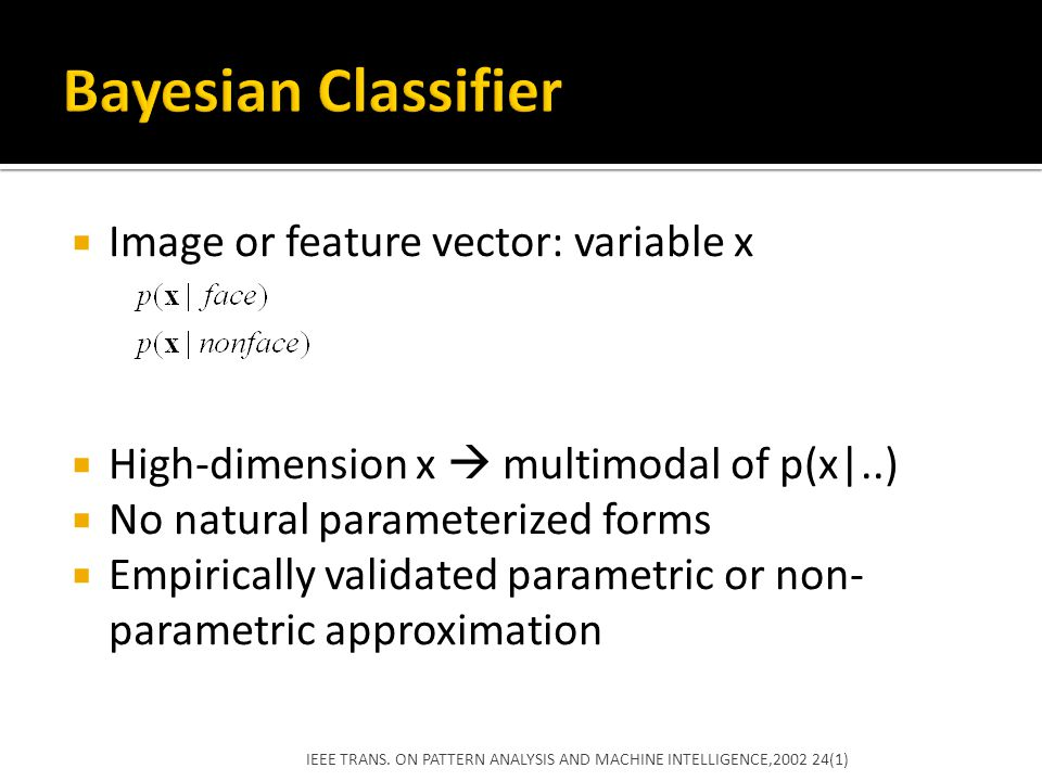 Bayesian Classifier Image or feature vector: variable x