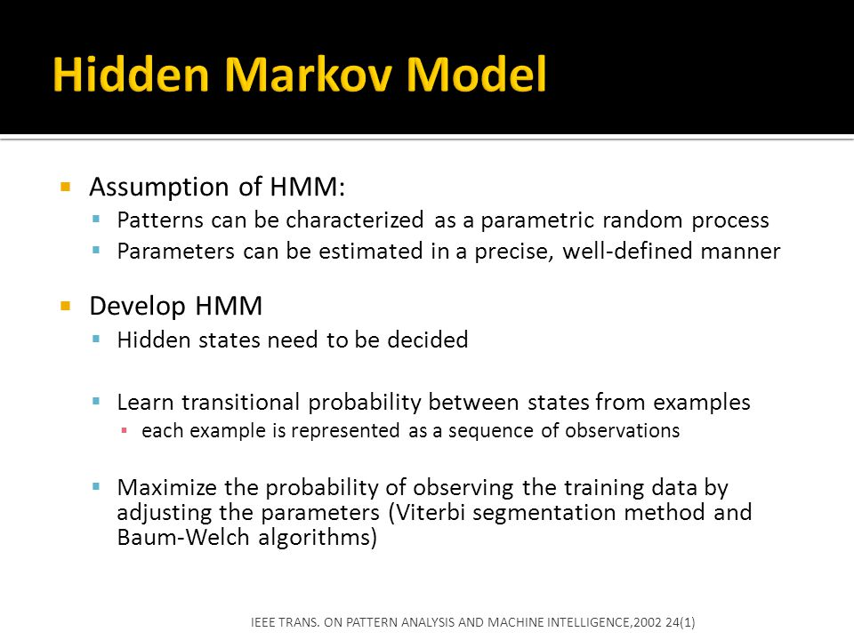 Hidden Markov Model Assumption of HMM: Develop HMM