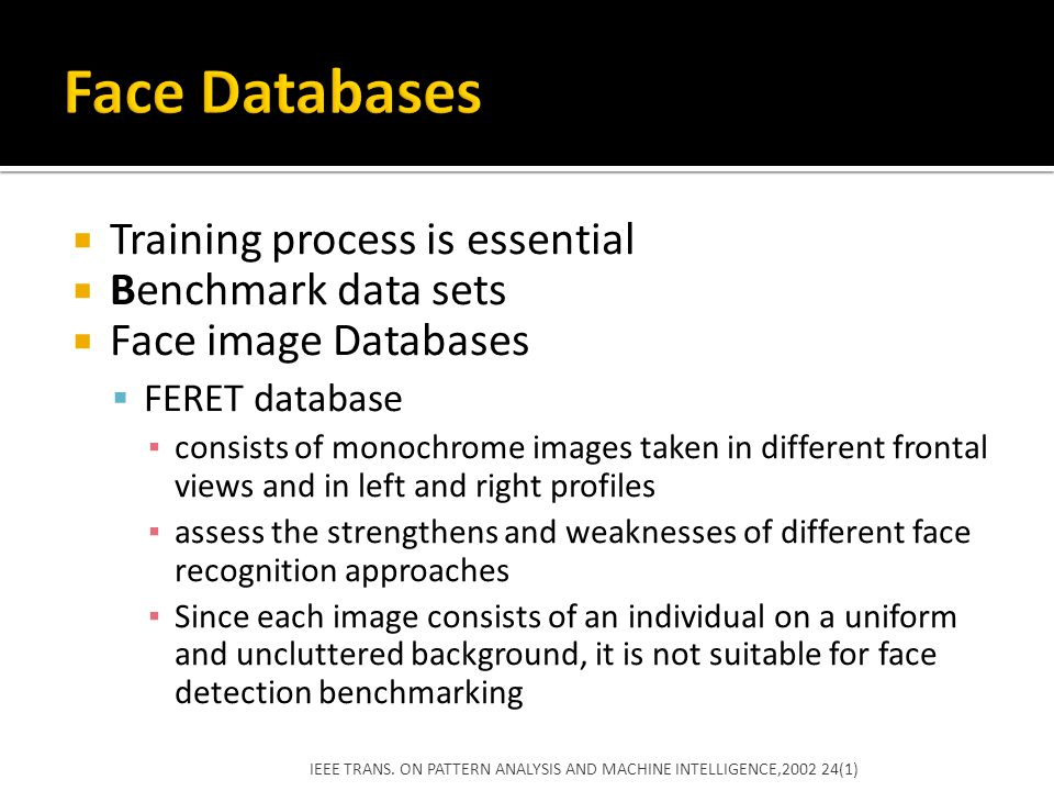Face Databases Training process is essential Benchmark data sets
