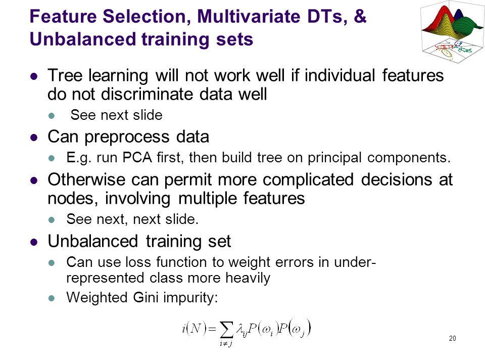 Feature Selection, Multivariate DTs, & Unbalanced training sets
