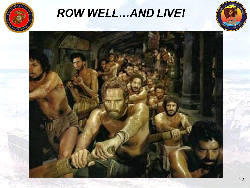 ROW WELL…AND LIVE! 12