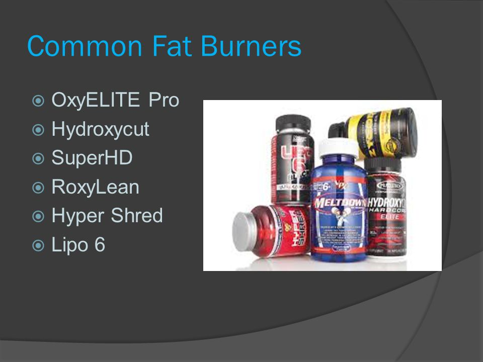 Common Fat Burners OxyELITE Pro Hydroxycut SuperHD RoxyLean