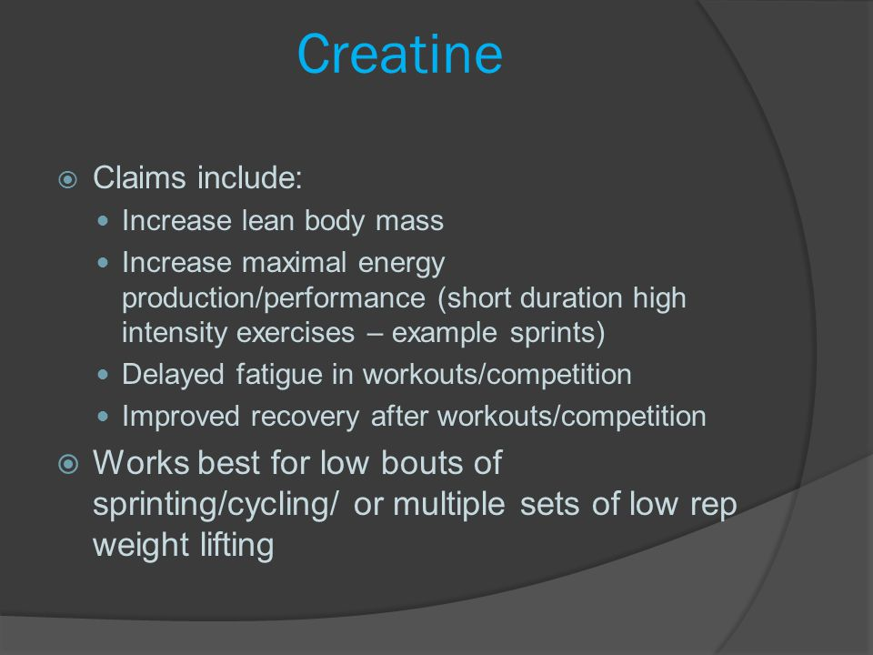 Creatine Claims include: Increase lean body mass.