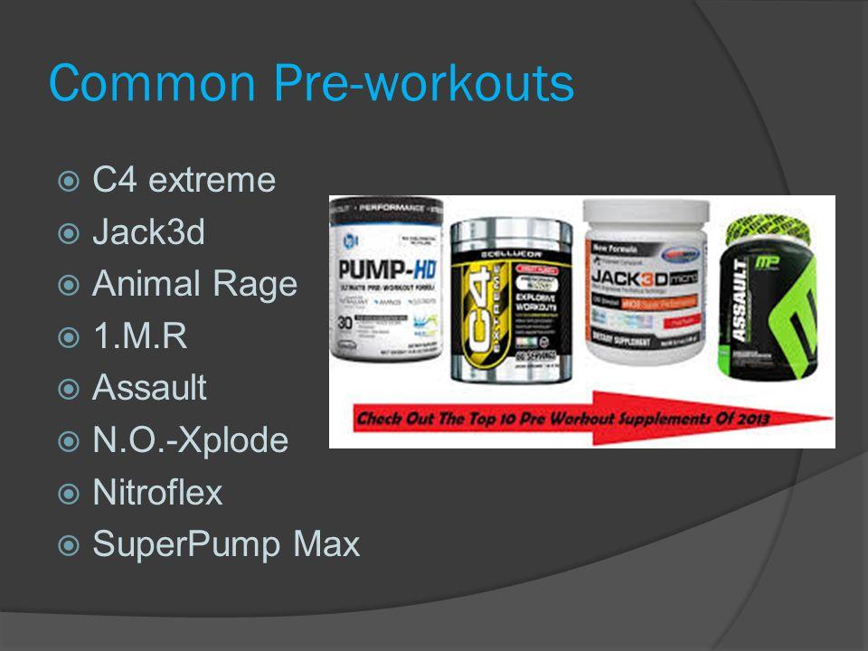 Common Pre-workouts C4 extreme Jack3d Animal Rage 1.M.R Assault