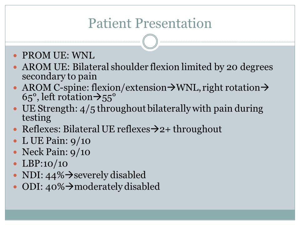 Patient Presentation PROM UE: WNL
