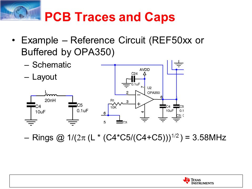 PCB Traces and Caps Example – Reference Circuit (REF50xx or Buffered by OPA350) Schematic. Layout.