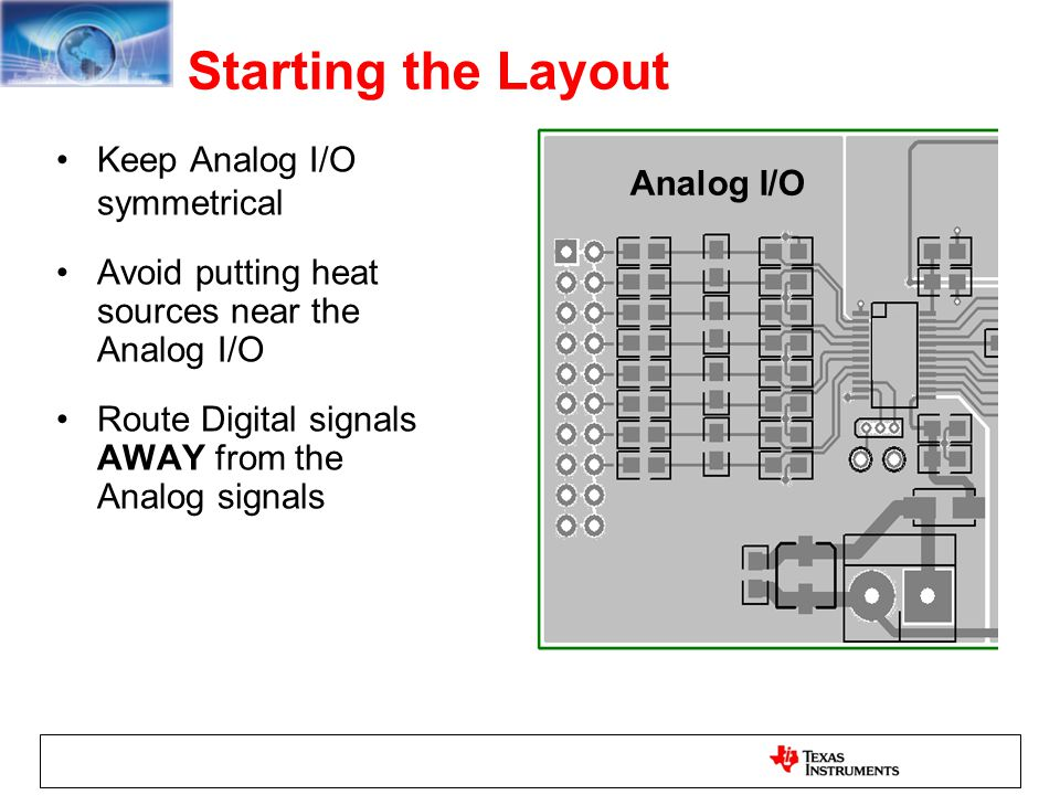 Starting the Layout Keep Analog I/O symmetrical Analog I/O