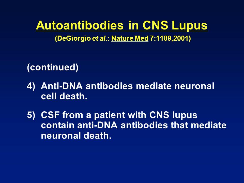 Autoantibodies in CNS Lupus (DeGiorgio et al.: Nature Med 7:1189,2001)