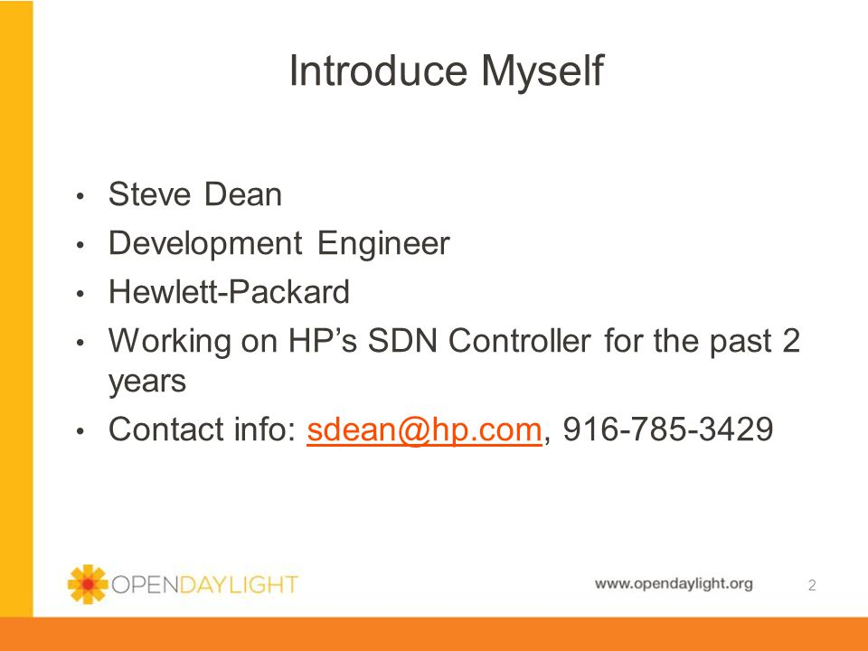 Introduce Myself Steve Dean Development Engineer Hewlett-Packard