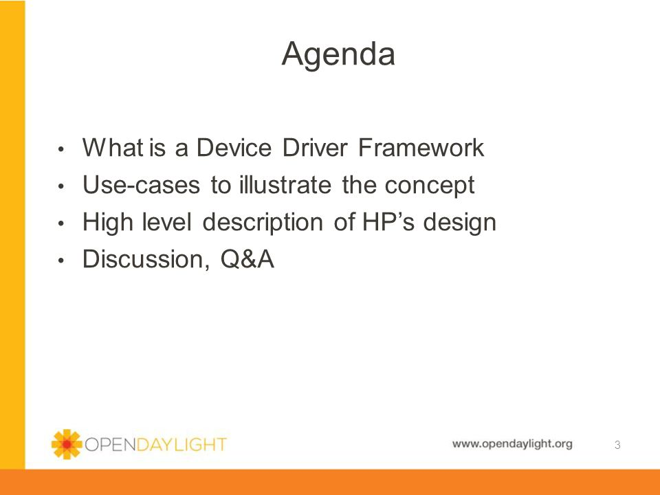 Agenda What is a Device Driver Framework