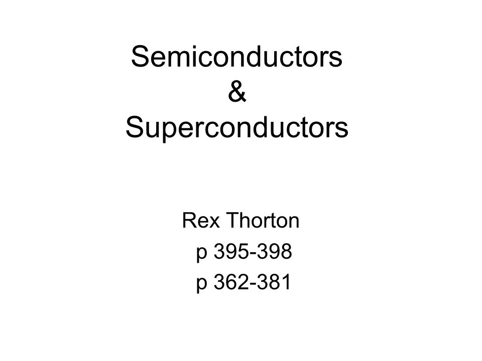 Semiconductors & Superconductors